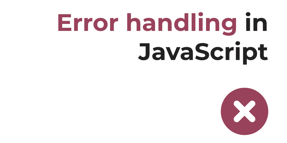 A mostly complete guide to error handling in JavaScript
