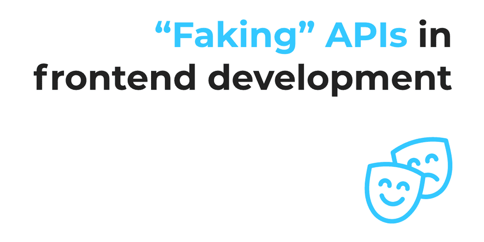 x ways to fake an API in frontend development
