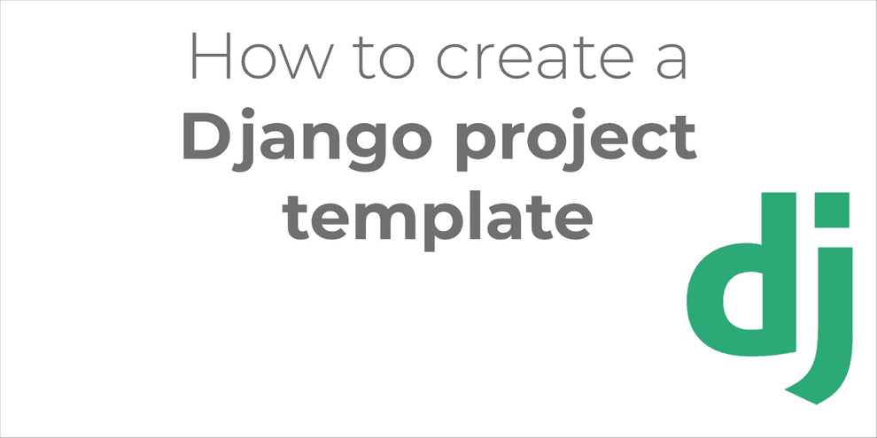 How to create a Django project from a template